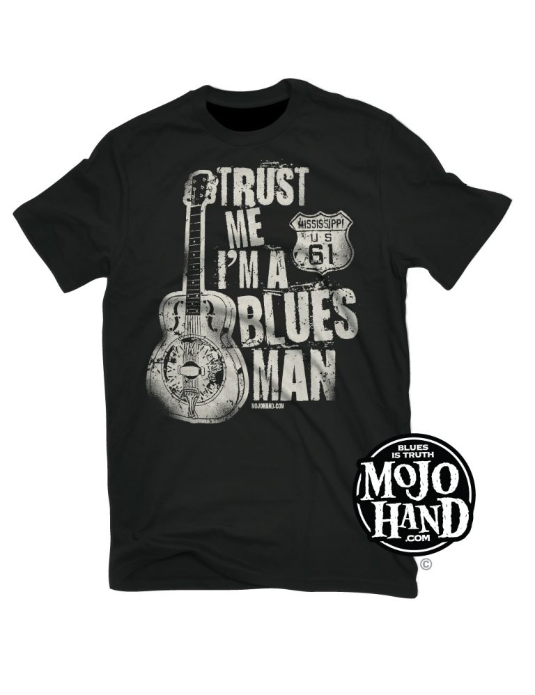 Blues T-shirt trust me bluesman