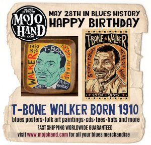 May 28th - Today in Blues Music History at Mojohand.com Happy Birthday to T-Bone Walker, born May 28, 1910 Mojohand.com - the home of Everything Blues.