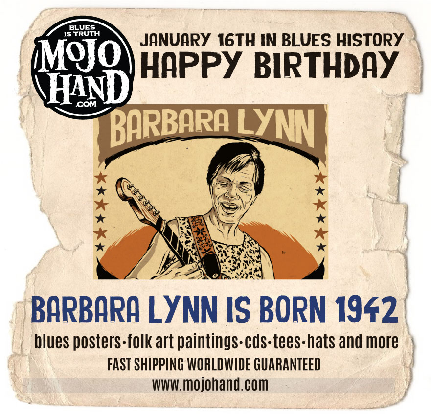jan-16-blueshistory-barbara-lynn-born-music-mojohand